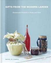 Gifts From the Modern Larder - Thample, Rachel de