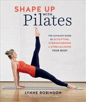 Shape Up With Pilates - Robinson, Lynne
