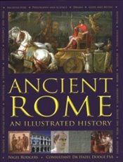 Ancient Rome : An Illustrated History - Rodgers, Nigel