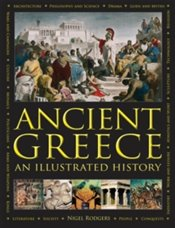 Ancient Greece : An Illustrated History - Rodgers, Nigel