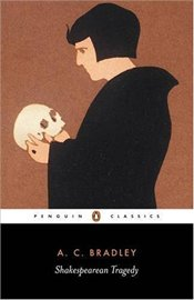 Shakespearean Tragedy : Lectures on Hamlet, Othello, King Lear, and Macbeth - BRADLEY, A.C.
