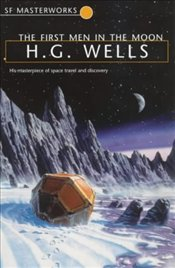 First Men in the Moon - Wells, H. G.