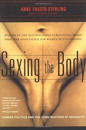 Sexing the Body : Gender Politics and the Construction of Sexuality - FAUSTO-STERLING, ANNE
