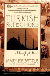 Turkish Reflections : Biography of a Place - Settle, Mary Lee