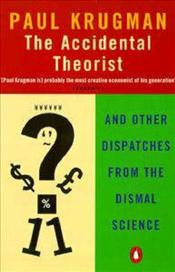 Accidental Theorist : And Other Dispatches from the Dismal Science - Krugman, Paul R.