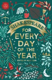 Shakespeare For Every Day Of The Year - Esiri, Allie
