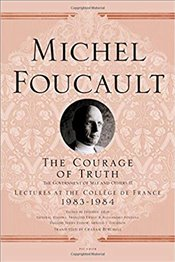 Courage Of Truth: The Government Of Self And Others II; Lectures At The Collège De France, 1983-1984 - Foucault, Michel