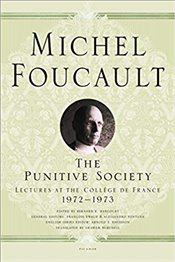 Punitive Society : Lectures At The Collège De France, 1972-1973 - Foucault, Michel