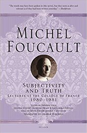 Subjectivity And Truth : Lectures At The Collège De France, 1980-1981 - Foucault, Michel