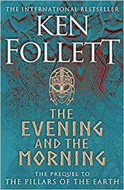 Evening and the Morning - Follett, Ken