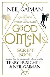 Quite Nice and Fairly Accurate Good Omens Script Book - Gaiman, Neil