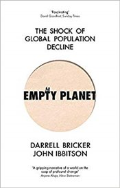 Empty Planet : The Shock of Global Population Decline - Bricker, Darrell