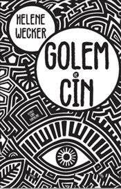 Golem ve Cin - Wecker, Helene