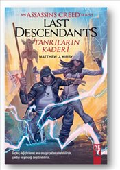 Assasins Creed Serisi Last Descendants : Tanrıların Kaderi-SC - Kirby, Matthew J