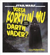 Star Wars Yoksa Korktun Mu Darth Vader? - Rex, Adam