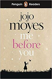 Penguin Readers Level 4 : Me Before You   - Moyes, Jojo