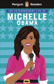Penguin Reader Level 3 : The Extraordinary Life of Michelle Obama -
