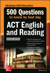500 ACT English And Reading Questions To Know By Test Day 2e - Anaxos, Inc.