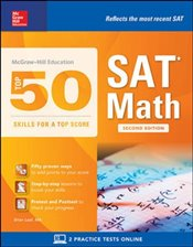 Mcgraw-Hill Education Top 50 Skills For A Top Score : SAT Math 2e - Leaf, Brian