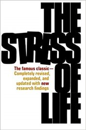 Stress of Life - Selye, Hans