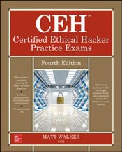 CEH Certified Ethical Hacker Practice Exams : Fourth Edition - Walker, Matt