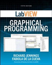 Labview Graphical Programming : Fifth Edition - Jennings, Richard