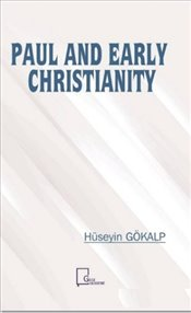 Paul and Early Christianity - Gökalp, Hüseyin