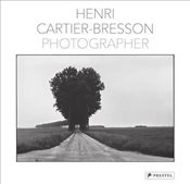 Henri Cartier-Bresson : Photographer - Bonnefoy, Yves