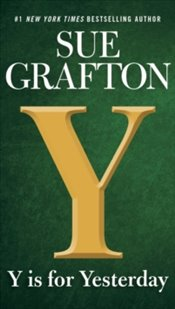 Y Is For Yesterday : A Kinsey Millhone Novel - Grafton, Sue