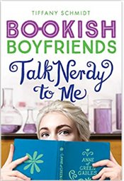 Talk Nerdy To Me : A Bookish Boyfriends Novel - Schmidt, Tiffany