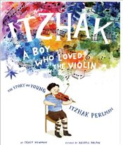 Itzhak : A Boy Who Loved The Violin - Newman, Tracy