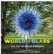 World Of Glass : The Art Of Dale Chihuly - Jordan, Sandra