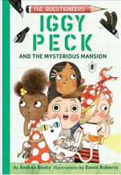 Iggy Peck And The Mysterious Mansion   - Beaty, Andrea