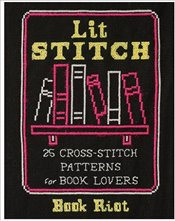Lit Stitch : 25 Cross-Stitch Patterns For Book Lovers - Riot, Book