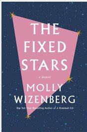 Fixed Stars - Wizenberg, Molly