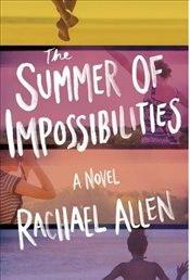 Summer Of Impossibilities - Allen, Rachael