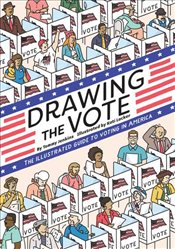 Drawing The Vote : An Illustrated Guide To Voting In America - Jenkins, Tommy