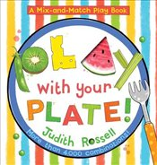 Play With Your Plate ! : A Mix-And-Match Play Book - Rossell, Judith