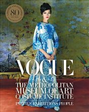 Vogue And The Metropolitan Museum Of Art Costume Institute: Updated Edition - Malle, Chloe