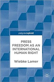 Press Freedom as an International Human Right - Lamer, Wiebke