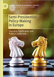 Semi-Presidential Policy-Making In Europe: Executive Coordination And Political Leadership - Raunio, Tapio
