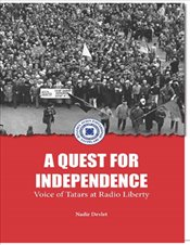 Quest For Independence Voice of Tatars at Radio Liberty  - Devlet, Nadir
