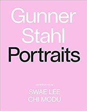 Gunner Stahl: Portraits: I Have So Much To Tell You - Stahl, Gunner