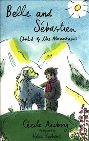 Belle and Sebastien : The Child of the Mountains - Aubry, Cecile