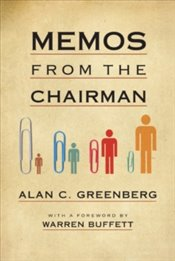 Memos From The Chairman - Greenberg, Alan C.