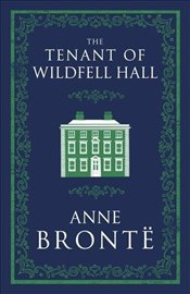 Tenant of Wildfell Hall - Bronte, Anne