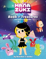 Hanazuki : Book Of Treasures : The Official Guide - Snider, Brandon T.