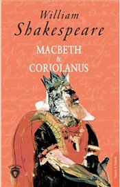 Macbeth & Coriolanus - Shakespeare, William