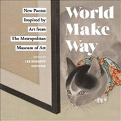 World Make Way : New Poems Inspired By Art From The Metropolitan Museum - Hopkins, Lee Bennett