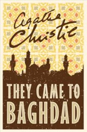 Came to Baghdad - Christie, Agatha